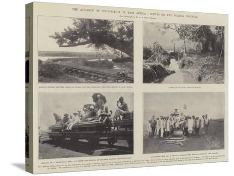 The Advance of Civilisation in East Africa, Scenes on the Uganda Railway--Stretched Canvas Print