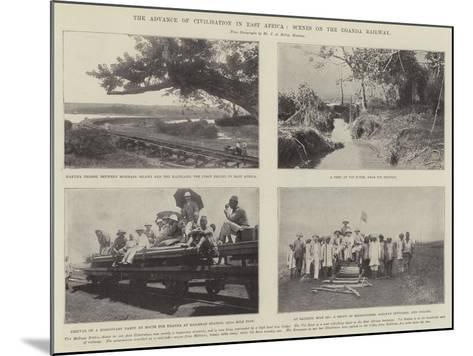 The Advance of Civilisation in East Africa, Scenes on the Uganda Railway--Mounted Giclee Print