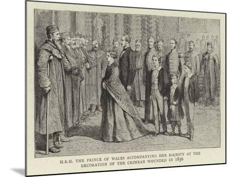 H R H the Prince of Wales Accompanying Her Majesty at the Decoration of the Crimean Wounded in 1856--Mounted Giclee Print