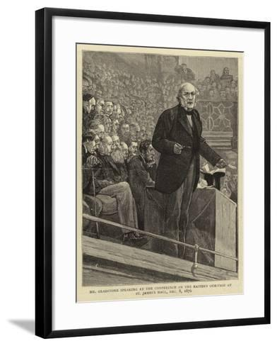 Mr Gladstone Speaking at the Conference on the Eastern Question at St James's Hall, 8 December 1876--Framed Art Print
