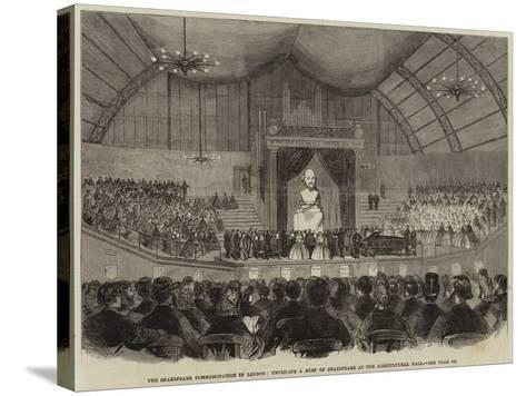 The Shakespeare Commemoration in London, Unveiling a Bust of Shakespeare at the Agricultural Hall--Stretched Canvas Print