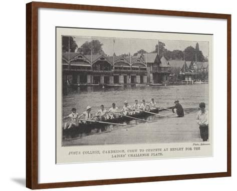 Jesus College, Cambridge, Crew to Compete at Henley for the Ladies' Challenge Plate--Framed Art Print