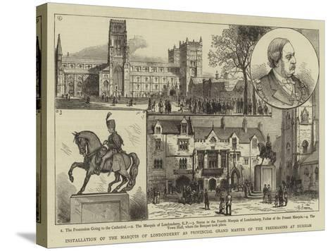 Installation of the Marquis of Londonderry as Provincial Grand Master of the Freemasons at Durham--Stretched Canvas Print