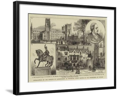 Installation of the Marquis of Londonderry as Provincial Grand Master of the Freemasons at Durham--Framed Art Print