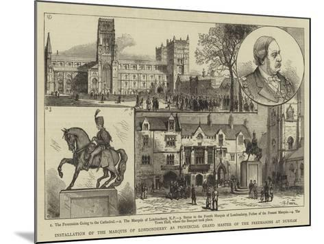Installation of the Marquis of Londonderry as Provincial Grand Master of the Freemasons at Durham--Mounted Giclee Print