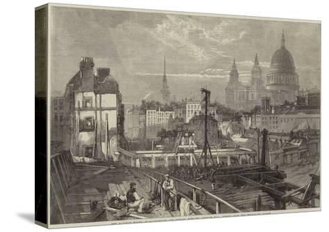 The Railway Works at Blackfriars and Opening Towards Ludgate Hill, Viewed from the Temporary Bridge--Stretched Canvas Print