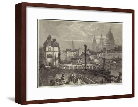 The Railway Works at Blackfriars and Opening Towards Ludgate Hill, Viewed from the Temporary Bridge--Framed Art Print