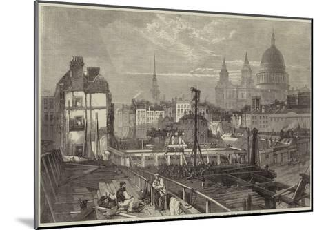 The Railway Works at Blackfriars and Opening Towards Ludgate Hill, Viewed from the Temporary Bridge--Mounted Giclee Print