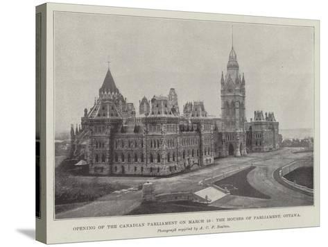 Opening of the Canadian Parliament on 16 March, the Houses of Parliament, Ottawa--Stretched Canvas Print