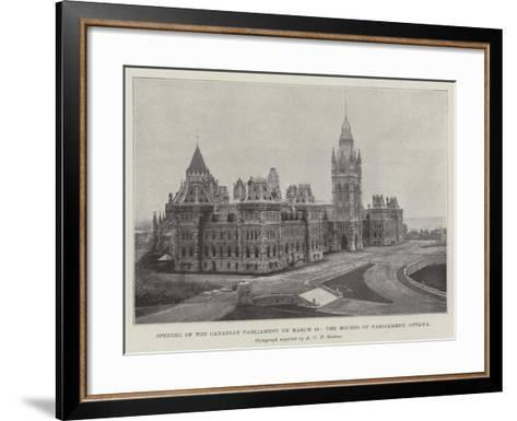 Opening of the Canadian Parliament on 16 March, the Houses of Parliament, Ottawa--Framed Art Print