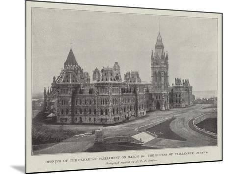 Opening of the Canadian Parliament on 16 March, the Houses of Parliament, Ottawa--Mounted Giclee Print
