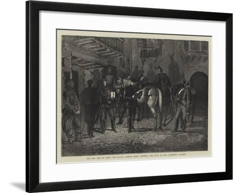 The New King of Spain, the Carlist General Egana Receiving the News of King Alphonso's Accession--Framed Art Print