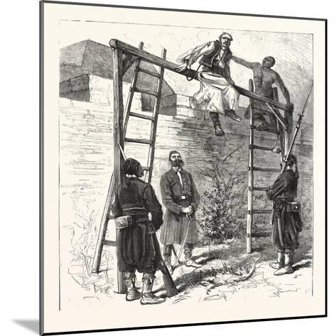 The War in the East: Execution of a Bulgarian Insurgent at Widin, 1876--Mounted Giclee Print