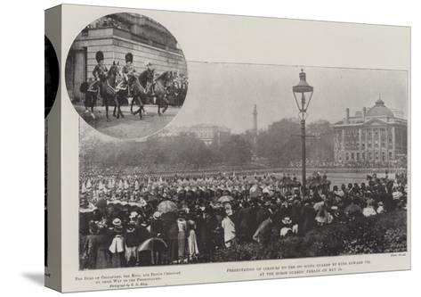 Presentation of Colours to the 3rd Scots Guards by King Edward VII at the Horse Guards' Parade on 2--Stretched Canvas Print