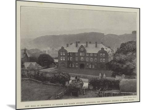 New Hall of Residence at Bangor for Women Students Attending the University College of North Wales--Mounted Giclee Print