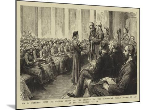 Sir P Cunliffe Owen Distributing Prizes to the Students of the Bloomsbury Female School of Art at t--Mounted Giclee Print