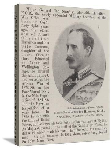 Major-General Sir Ian Hamilton, Kcb, New Military Secretary at the War Office--Stretched Canvas Print