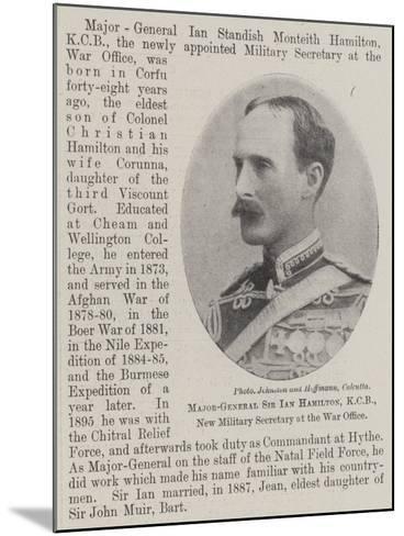 Major-General Sir Ian Hamilton, Kcb, New Military Secretary at the War Office--Mounted Giclee Print