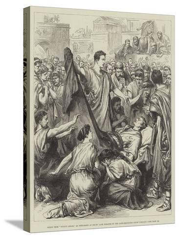 Scene from Julius Caesar, as Performed at Drury Lane Theatre by the Saxe-Meiningen Court Company--Stretched Canvas Print