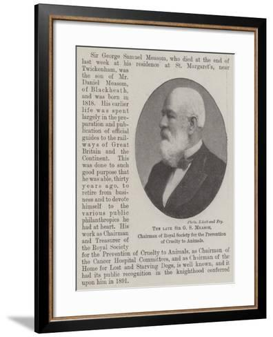 The Late Sir G S Measom, Chairman of Royal Society for the Prevention of Cruelty to Animals--Framed Art Print