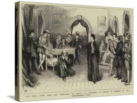 The Trial Scene from the Merchant of Venice as Performed at Oxford by Members of the Philothespian --Stretched Canvas Print