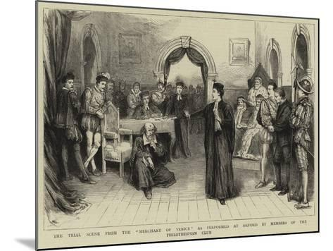 The Trial Scene from the Merchant of Venice as Performed at Oxford by Members of the Philothespian --Mounted Giclee Print