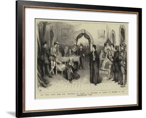 The Trial Scene from the Merchant of Venice as Performed at Oxford by Members of the Philothespian --Framed Art Print