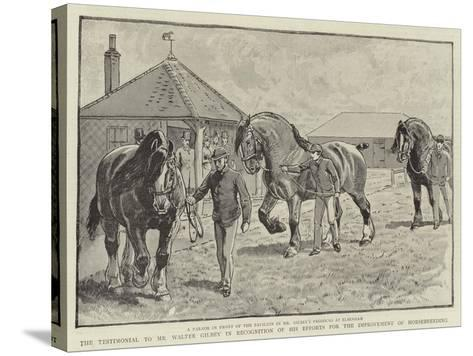 The Testimonial to Mr Walter Gilbey in Recognition of His Efforts for the Improvement of Horsebreed--Stretched Canvas Print