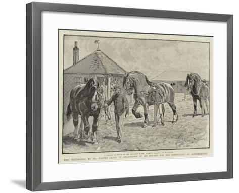 The Testimonial to Mr Walter Gilbey in Recognition of His Efforts for the Improvement of Horsebreed--Framed Art Print
