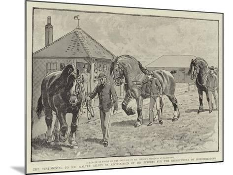The Testimonial to Mr Walter Gilbey in Recognition of His Efforts for the Improvement of Horsebreed--Mounted Giclee Print