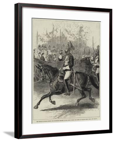 The Prince of Wales Heading the Household Brigade at the Review before the Queen in Windsor Great P--Framed Art Print