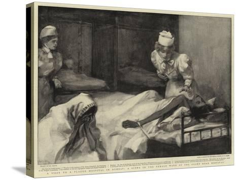 A Visit to a Plague Hospital in Bombay, a Scene in the Female Ward of the Grant Road Hospital--Stretched Canvas Print