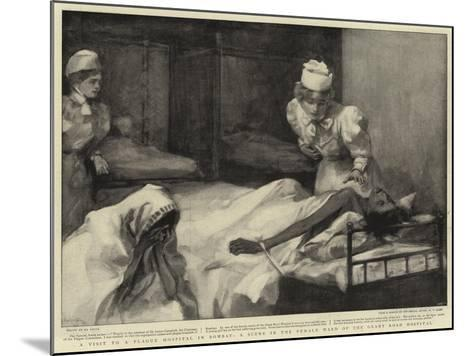 A Visit to a Plague Hospital in Bombay, a Scene in the Female Ward of the Grant Road Hospital--Mounted Giclee Print