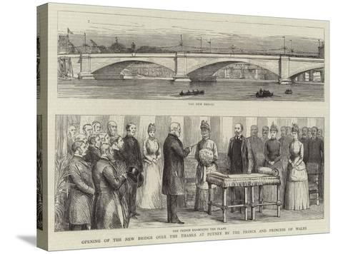 Opening of the New Bridge over the Thames at Putney by the Prince and Princess of Wales--Stretched Canvas Print