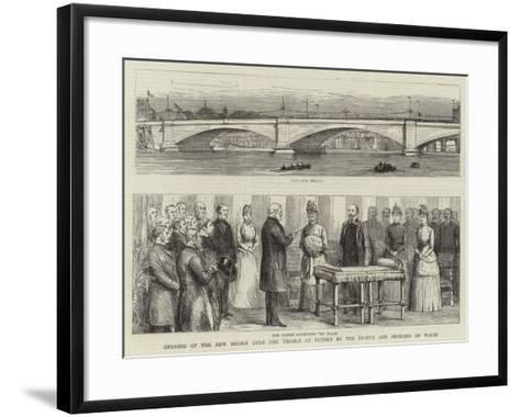 Opening of the New Bridge over the Thames at Putney by the Prince and Princess of Wales--Framed Art Print
