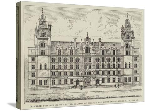 Intended Building of the Royal College of Music, Kensington (First Stone Laid 8 July)--Stretched Canvas Print