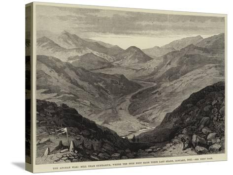 The Afghan War, Hill Near Gundamuk, Where the 44th Foot Made their Last Stand, January 1842--Stretched Canvas Print