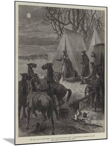 The War, Camp of the Times' and Illustrated London News' Correspondents Attacked by Wolves--Mounted Giclee Print