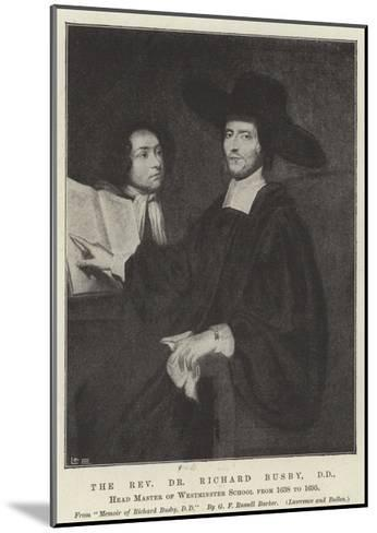 The Reverend Dr Richard Busby, Dd, Head Master of Westminster School Form 1638 to 1695--Mounted Giclee Print