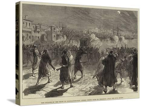 The Eclipse of the Moon in Constantinople, Turks Firing Guns to Frighten Away the Evil Spirit--Stretched Canvas Print
