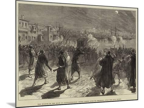 The Eclipse of the Moon in Constantinople, Turks Firing Guns to Frighten Away the Evil Spirit--Mounted Giclee Print