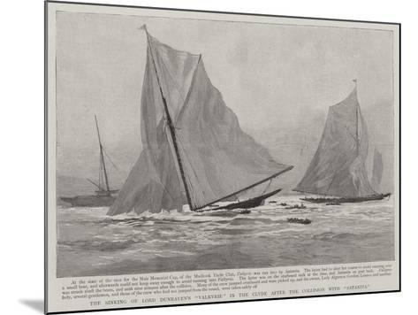 The Sinking of Lord Dunraven's Valkyrie in the Clyde after the Collision with Satanita--Mounted Giclee Print