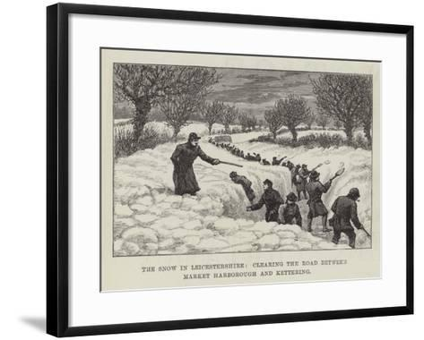The Snow in Leicestershire, Clearing the Road Between Market Harborough and Kettering--Framed Art Print