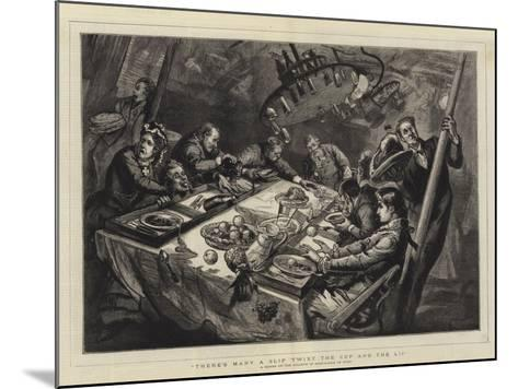 There's Many a Slip Twixt the Cup and the Lip, a Dinner on the Atlantic in Half-A-Gale of Wind--Mounted Giclee Print