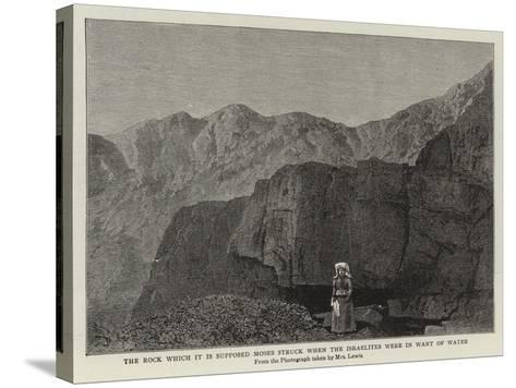 The Rock Which it Is Supposed Moses Struck When the Israelites Were in Want of Water--Stretched Canvas Print