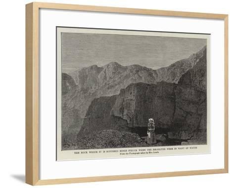 The Rock Which it Is Supposed Moses Struck When the Israelites Were in Want of Water--Framed Art Print