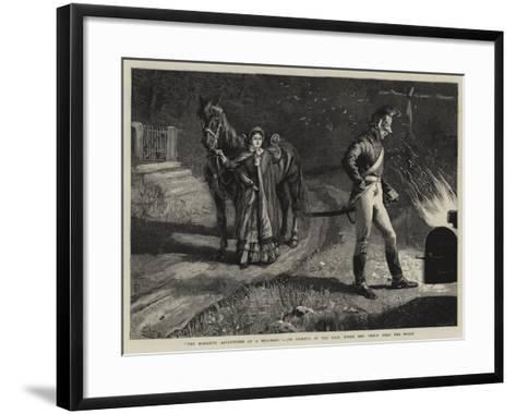 The Romantic Adventures of a Milkmaid, Jim Stopped at the Kiln, While Mrs Peach Held the Horse--Framed Art Print