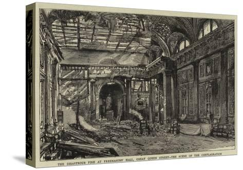 The Disastrous Fire at Freemasons' Hall, Great Queen Street, the Scene of the Conflagration--Stretched Canvas Print