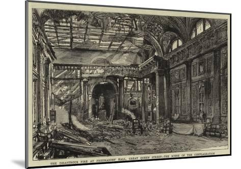 The Disastrous Fire at Freemasons' Hall, Great Queen Street, the Scene of the Conflagration--Mounted Giclee Print