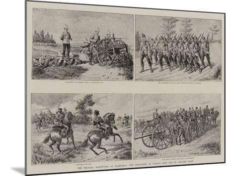 The Military Manoeuvres at Aldershot, the Operations at Caesar's Camp and on Laffan's Plain--Mounted Giclee Print